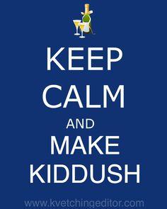 Keep Calm and Make Kiddush Jewish History, Jewish Art, Keep Calm Posters, Shabbat Shalom, Torah, Judaism, Herbalife, Say Hello, Call Me
