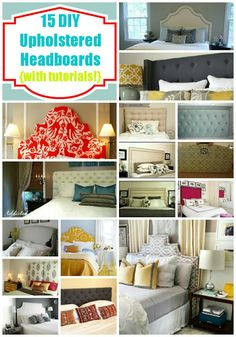 15 DIY Upholstered Headboards {with tutorials!} ~    Beautiful fabric headboard; tufted, unusual shapes, etc/    Links @:  http://www.lilikoijoy.com/2013/04/15-favorite-diy-upholstered-headboards.html#more
