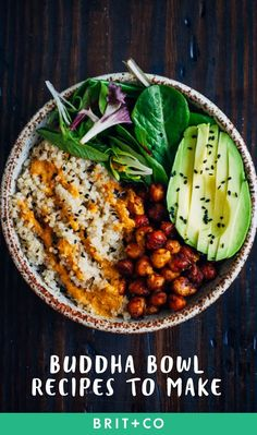 Bookmark these healthy recipes to whip up a variety of Buddha Bowls for breakfast, lunch + dinner.