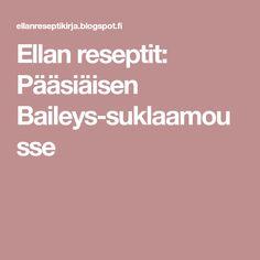 Ellan reseptit: Pääsiäisen Baileys-suklaamousse