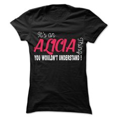 [New tshirt name meaning] ALICIA Thing 99 Cool Name Shirt Shirts of month Hoodies, Funny Tee Shirts