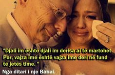 """""""My son is my son until he is married. But my daughter is my daughter till the end of my life""""- a father"""