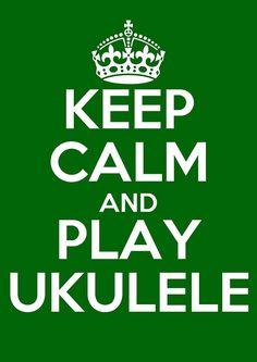 keep calm and play ukulele, www.empowernetwork.com/vastasspace #ukulele
