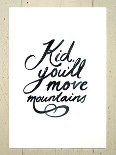 Kid, You'll Move Mountains typographic print - black. A Dr Seuss inspired print by Erupt Prints