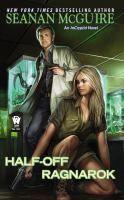 Half-off ragnarok : an InCryptid novel by Seanan McGuire