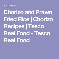 Chorizo and Prawn Fried Rice   Chorizo Recipes   Tesco Real Food - Tesco Real Food