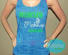 Muscles and Makeup Kinda Girl - Burnout Racerback Tank - Tank Top - Fitness - Workout Tank - Gym