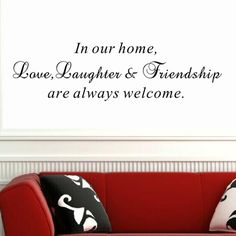 Found it at Wayfair - Love, Laughter and Friendship Are Always Welcome Wall Decal