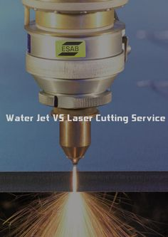 water jet vs laser cutting service which is better machining engineering https
