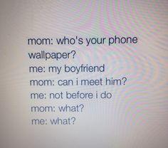 When my mom saw my Alex Turner wallpaper<--- (not me, but lol) I always tell my friends Alex Turner is my boyfriend