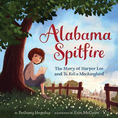 Alabama Spitfire: The Story of Harper Lee and To Kill a M. The inspiring true story of Harper Lee, the girl who grew up to write To Kill a Mockingbird, from Bethany Hegedus and Erin McGuire. Perfect for fans of The Right Word and I Dissent. Date, Mighty Girl, Harper Lee, To Kill A Mockingbird, Women In History, Book Activities, Activity Books, Nonfiction Books, True Stories