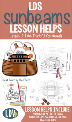 "LDS PRIMARY Sunbeams Lesson 12: ""I Am Thankful For Animals"" Lesson helps include activity ideas, teaching tips, Noah and The Ark activities, coloring pages and more! www.LatterDayVillage.com"