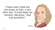 voltaire Quote - enemies Voltaire Quotes, Enemies, Prayers, Inspirational Quotes, Fictional Characters, Life Coach Quotes, Inspring Quotes, Inspiration Quotes, Fantasy Characters