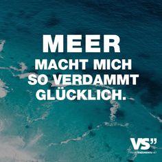 """Visual Statements®️️ Sprüche/ Zitate/ Quotes/ Reisen/ """"MEER MACHT MICH SO VERDAMMT GLÜCKLICH."""""""