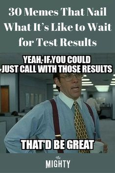 29 Memes That Might Make You Laugh If You've Waited for Test Results