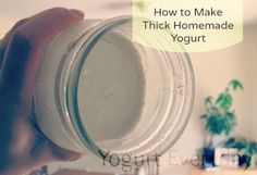 Tips for Thick Homemade Yogurt