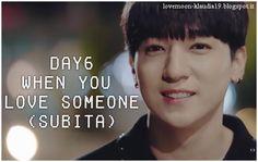 Love Moon ♥ My Blog: [SUBITA] DAY6  - When You Love Someone #MV #Subita #Day6 #when_you_love_someone
