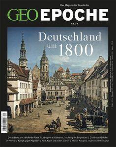 Das Magazin für Geschichte: GEO EPOCHE Deutschland um 1800
