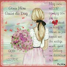 Goeie More, Happy Birthday Images, Good Morning Wishes, Afrikaans, Anime, Qoutes, Lisa, Messages, Motivation