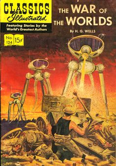 """I just came into a slew (a huge box) of old Classics Illustrated comics.and I am totally digging the cover to HG Wells' """"The War of the Worlds"""" from the Pulp Fiction, Science Fiction Books, Fiction Novels, Vintage Comic Books, Vintage Comics, Comic Books Art, Comic Art, Vintage Magazines, Classic Sci Fi"""