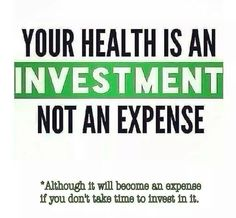 Your health is an investment!