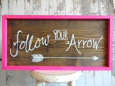 Pink Follow Your Arrow Sign by katieruebel on Etsy