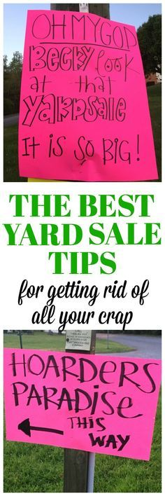 the best yard sale tips and garage sale tips for getting rid of all your crap this is a must read for good yard sale ideas yard sale signs and yard sale