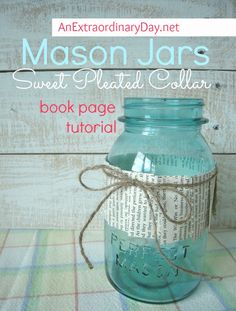 Mason Jars :: Book Page Pleated Collar Tutorial :: AnExtraordinaryDay.net