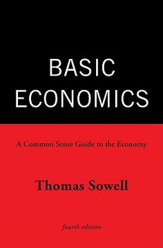 Basic Economics - Probably Thomas Sowell's magnum opus