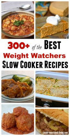 300+ of the Best Weight Watchers Slow Cooker Recipes all with Calories and Points Plus http://simple-nourished-living.com/category/food-health/cooking-recipes/weight-watchers-slow-cooker-recipes-points-plus/