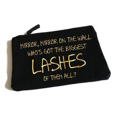 Mirror Mirror On The Wall Who Has The Biggest Lashes Of Them All Funny Slogan Makeup Bag. Funny Makeup Bag. Cosmetic Bag. Make Up Bag by SoPinkUK on Etsy