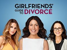 Girlfriends' Guide to Divorce--although not relatable--I still enjoy the show.