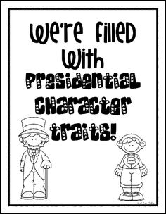 president freebie-kids choose a presidential trait that they also have and explain its importance