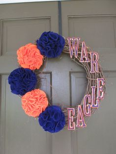 AU Wreath Auburn University/TIGERS by AmysFrontDoorDecor on Etsy, $44.00...thus can easily be a DIY project