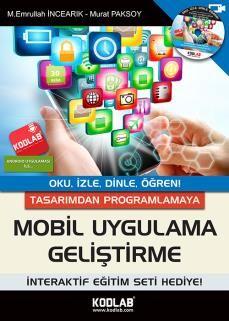 M. Emrullah İncearık & Murat Paksoy - Tasarımdan Programlamaya Mobil Uygulama Geliştirme  http://www.kodlab.com/BookDetail.aspx?ID=614