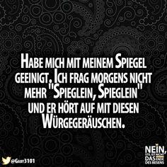 Haha :D #Spieglein #spieglein #Würgen #morgens #gutenmorgen #Sprüche #Lachen #lustig #Spruchdestages #Deutschland