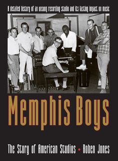 """Read """"Memphis Boys The Story of American Studios"""" by Roben Jones available from Rakuten Kobo. Memphis Boys chronicles the story of the rhythm section at Chips Moman's American Studios from when the group bega. Books For Boys, American Made, Elvis Presley, My Music, Music Books, Memphis, Nonfiction, Audiobooks, This Book"""