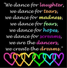 We dance for . . .