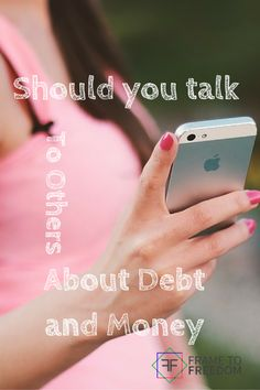 Money is a touchy subject for most people.  Is it still cliché to talk to others about money?  In this article find out why you SHOULD talk to others about money. http://frametofreedom.com/conversation-debt-and-money/