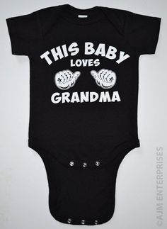 Baby Body Suit Funny Babies Boy Girl This Baby Loves Grandma Cute Pregnancy Newborn Clothing Bodysuit Snapsuit Onesie Style Gift For Mother on Etsy, $14.99