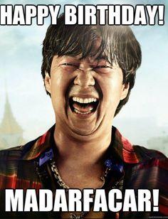 Happy Birthday Madarfacar Ciao Happy Birthday Quotes Funny Funny Happy Birthday Meme Happy Birthday Funny