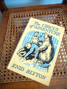 First Edition, 1952 Enid Blyton book, The Circus Of Adventure, hard back book.