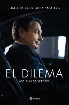 El 12 de mayo de 2010 José Luis Rodríguez Zapatero tuvo que comunicar al Congreso de los Diputados las drásticas y para muchos contradictorias medidas que su gobierno había decidido tomar para superar un déficit de 15.000 millones de euros y evitar un rescate.  http://www.elcultural.es/version_papel/LETRAS/33817/El_dilema_600_dias_de_vertigo http://rabel.jcyl.es/cgi-bin/abnetopac?SUBC=BPSO&ACC=DOSEARCH&xsqf99=1730741+