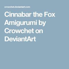 Cinnabar the Fox Amigurumi by Crowchet on DeviantArt