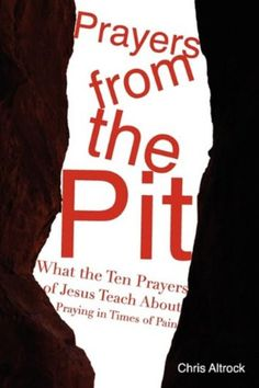 Prayers from the Pit [Paperback] by Chris Altrock