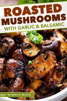 Roasted Mushrooms (Garlic + Balsamic) - The Chunky Chef Roasted mushrooms, tossed in a drool-worthy combination of garlic, balsamic vinegar, dried herbs and olive oil, and roasted until perfectly tender yet caramelized. Side dish ready in 30 minutes! Oven Roasted Mushrooms, Balsamic Mushrooms, How To Cook Mushrooms, Stuffed Mushrooms, Garlic Mushrooms, Mushrooms Recipes, Grilled Mushrooms, Roasted Garlic, Thyme Recipes