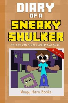 Diary of a Sneaky Shulker: The End City Shell Lurker and Steve: An Unofficial Humorous Minecraft Sto @ niftywarehouse.com