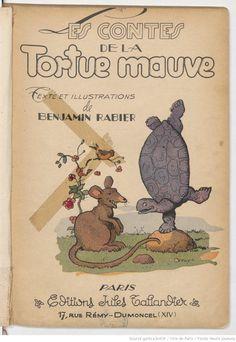 ¤ Les Contes de la Tortue Mauve. Texte et illustrations de Benjamin Rabier, 1934. Paris, Editions Jules Taillandier.