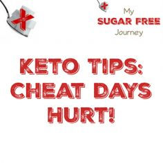 Keto Tips: Cheat Days Hurt!  Click over to see why they hurt and how to avoid them!