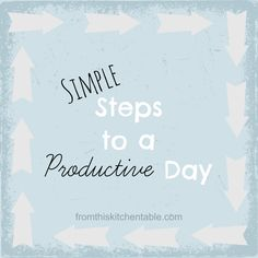 Steps to a Productive Day - Simple steps you can take to feel productive on even the busiest of days!
